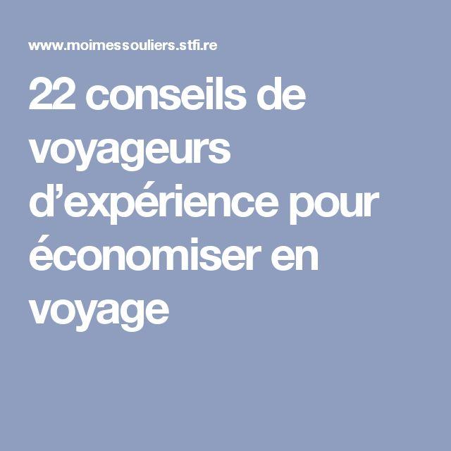 22 conseils de voyageurs d'expérience pour économiser en voyage
