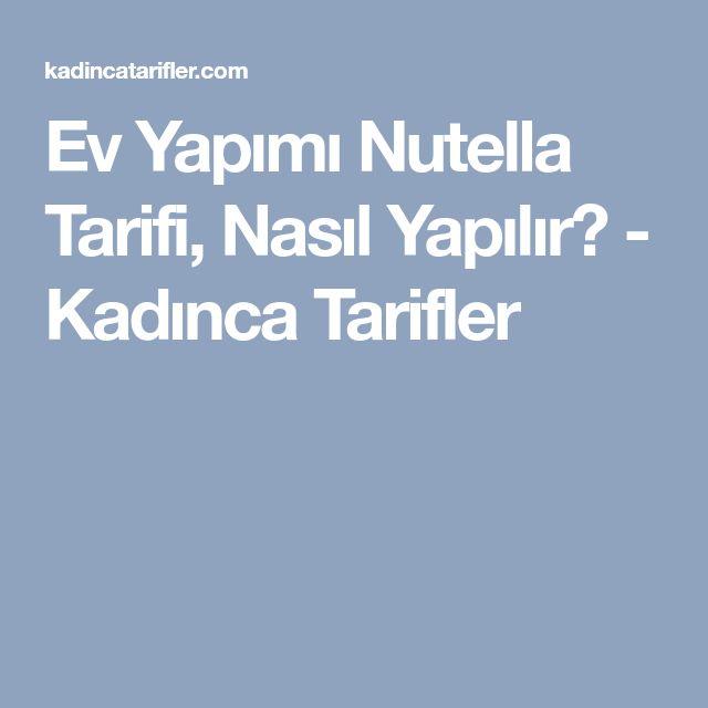 Ev Yapımı Nutella Tarifi, Nasıl Yapılır? - Kadınca Tarifler
