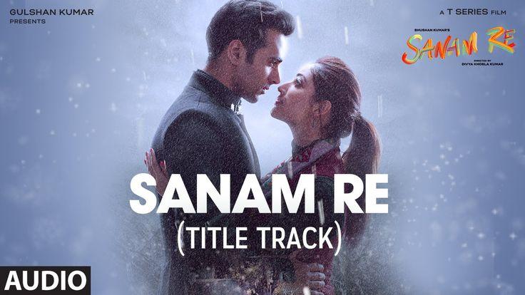 SANAM RE Full Audio Song (Title Track) | Pulkit Samrat, Yami Gautam, Div...