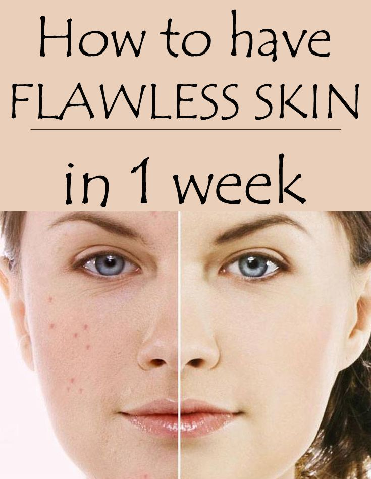 How To Have Flawless Skin In 1 Week
