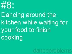 I sometimes do pirouettes from fifth or fuettes while the microwave counts down