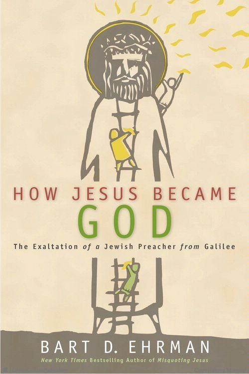 Browse Inside How Jesus Became God: The Exaltation of a Jewish Preacher from Galilee by Bart D. Ehrman