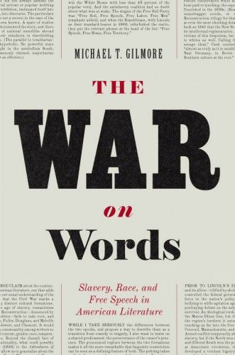 The War on Words - Michael T. Gilmore  University of Chicago Press  Designer: Isaac Tobin  [ text as background / as image ]