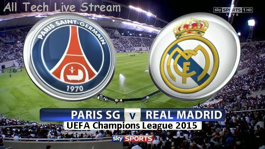 Watch Real Madrid Vs PSG Live Stream 2015 Free Champions League