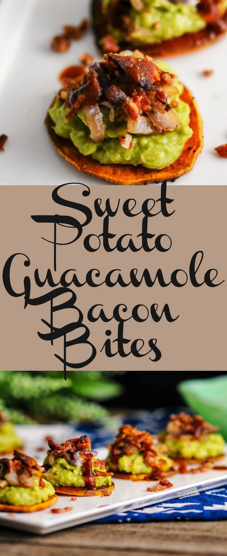 Sweet Potato, Guacamole Bacon Bites Recipe, appetizer, avocados, roasted, parties, easy, bite sized, bite size, make ahead, party, cold, dip, sauce, homemade, veggies