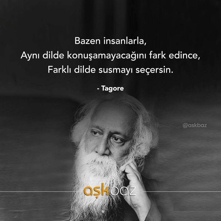 Bazen insanlarla,  Aynı dilde konuşamayacağını fark edince,  Farklı dilde susmayı seçersin.   - Tagore  (Kaynak: Instagram - askbaz)  #sözler #anlamlısözler #güzelsözler #manalısözler #özlüsözler #alıntı #alıntılar #alıntıdır #alıntısözler #şiir #edebiyat