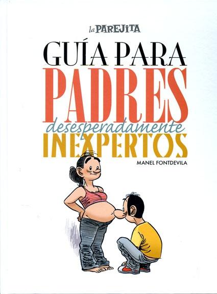 """Guía para padres desesperadamente inexpertos"", de Manel Fontdevila"