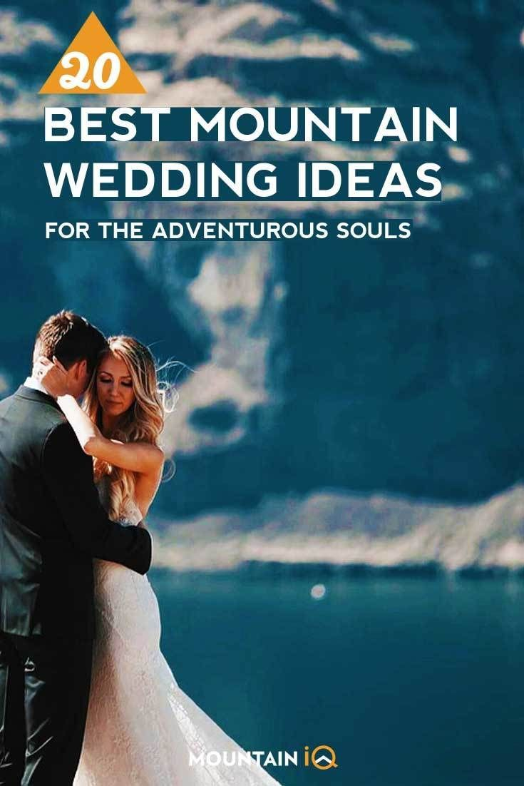 20 Best Mountain Wedding Ideas