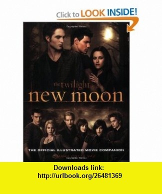 The Twilight Saga New Moon--The Official Illustrated Movie Companion (9780316075800) Mark Cotta Vaz , ISBN-10: 0316075809  , ISBN-13: 978-0316075800 ,  , tutorials , pdf , ebook , torrent , downloads , rapidshare , filesonic , hotfile , megaupload , fileserve