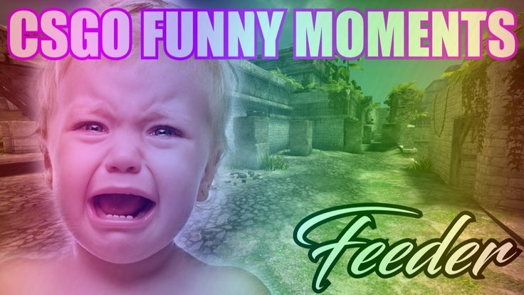 CS:GO Funny Moments - Feeder #games #globaloffensive #CSGO #counterstrike #hltv #CS #steam #Valve #djswat #CS16