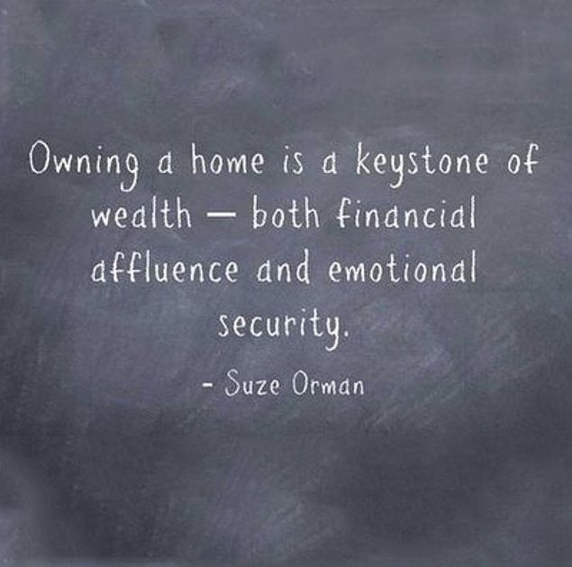 Wise words from Suze Orman, an American author, financial advisor, motivational speaker, and television host. Investing in real estate is an essential foundation to Success and Happiness.