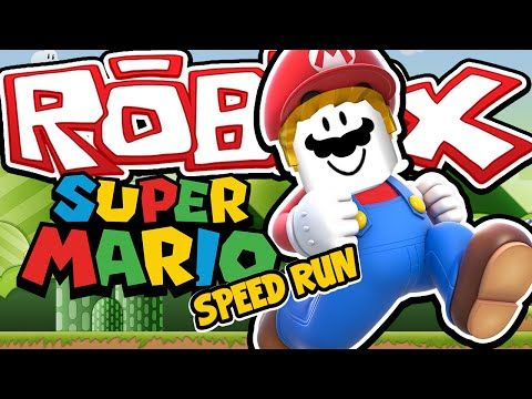 SUPER MARIO SPEED RUN! - Roblox Speed Run 4! W/AshDubh - YouTube