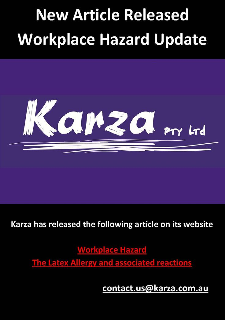 Karza has released the following article on its website  Workplace Hazard: The Latex Allergy and associated reactions