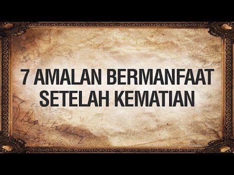 Ceramah Singkat: 7 Amalan Bermanfaat Setelah Kematian - Ustadz Ahmad Zainuddin Al-Banjary