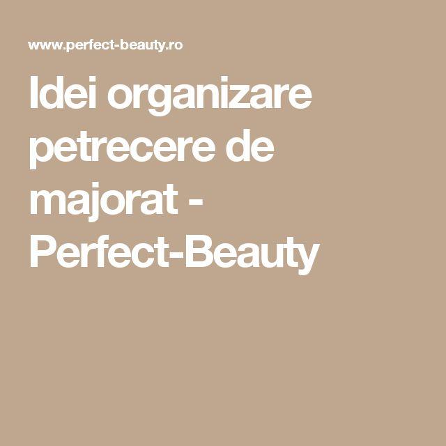 Idei organizare petrecere de majorat - Perfect-Beauty