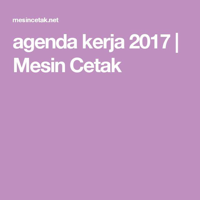 agenda kerja 2017 | Mesin Cetak