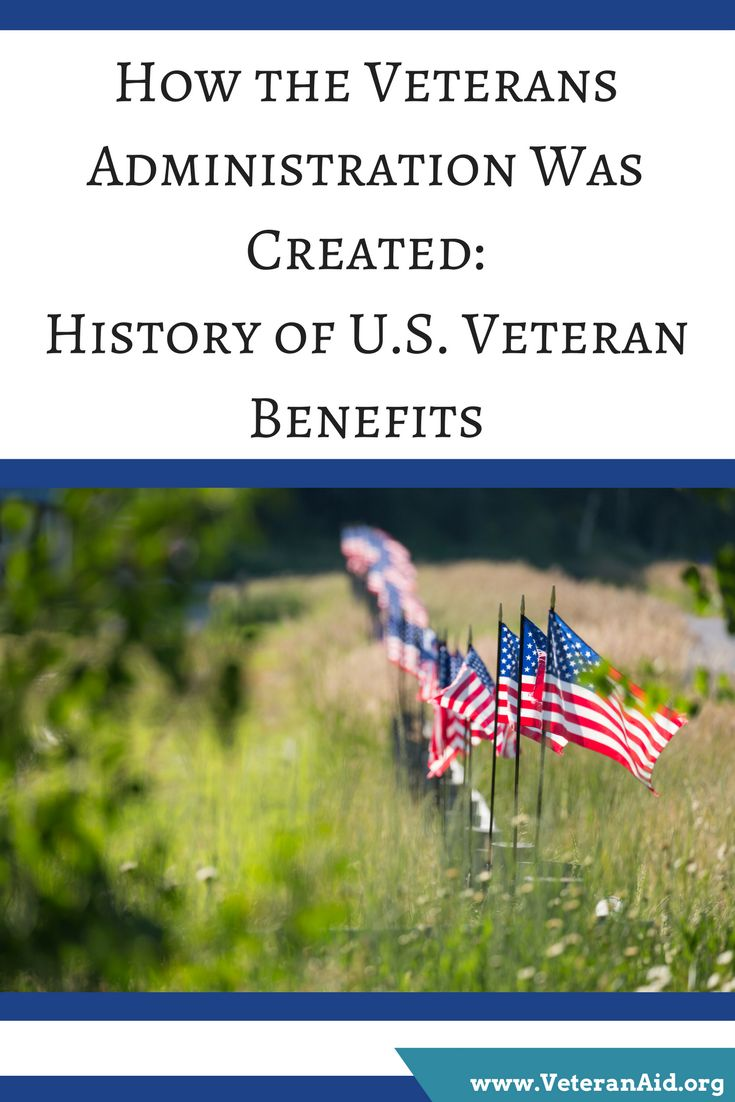 How the Veterans Administration Was Created: History of U.S. Veteran Benefits