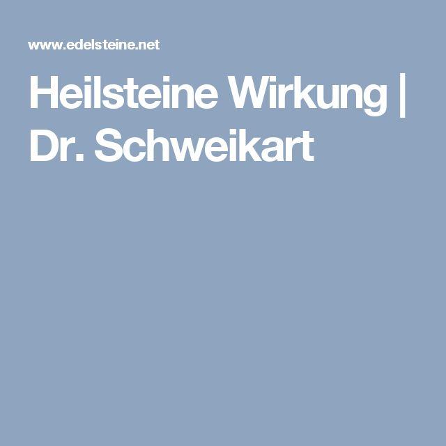 Heilsteine Wirkung   Dr. Schweikart