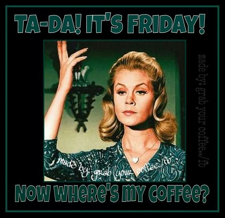 Funny Friday Coffee Meme : Best images about t g i f on pinterest