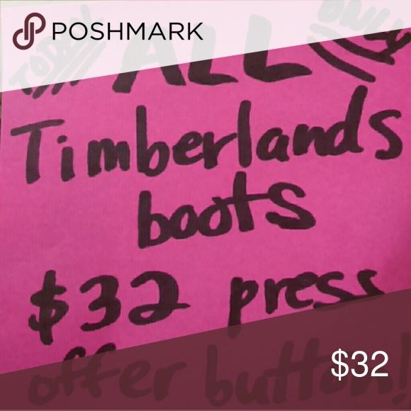 Timberland SALE!!! All sizes!!!!  Peruse...please!!! Timberland Shoes Boots