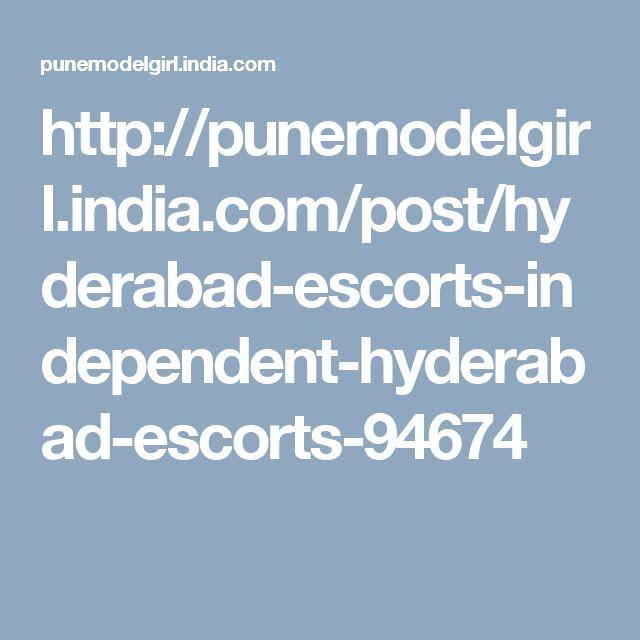 http://punemodelgirl.india.com/post/hyderabad-escorts-independent-hyderabad-escorts-94674