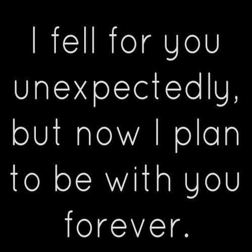I plan to be with you forever