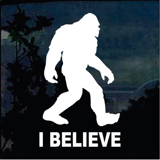 I Believe Sasquatch Decal Bigfoot Stickers Bigfoot Sasquatch Bigfoot Art