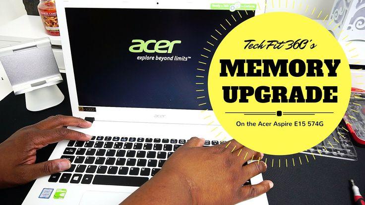 Acer Aspire E 15 574G Laptop Memory Upgrade Install
