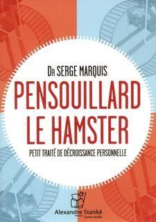 Pensouillard le hamster (cd) : Marquis, Serge - Psychologie | Archambault