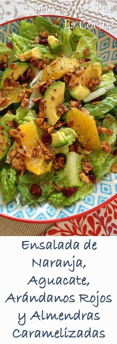 Muy Locos Por La Cocina: Ensalada de Naranja, Aguacate, Arándanos Rojos y Almendras Caramelizadas
