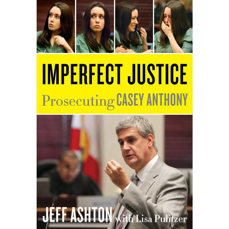Imperfect Justice: Prosecuting Casey Anthony (Hardcover)