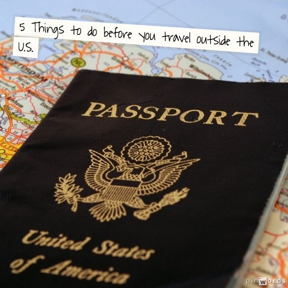 1. Bring along a copy of your passport. 2. Let your credit card company know your travel plans. 3. Bring the necessary charging adaptors for your electronic devices and appliances.  4. Buy tickets for events and places you want to visit in advance.  5. Figure out how you will communicate (international phone plan, SKYPE, international text, etc.) with people at home. www.gailmencini.com