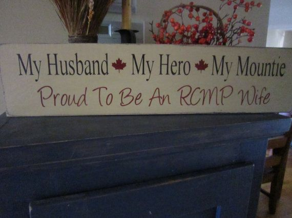 NEW My Husband My Hero My Mountie RCMP by PrimitiveExpressions, $24.00
