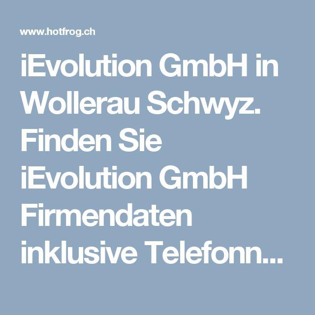 iEvolution GmbH in Wollerau Schwyz. Finden Sie iEvolution GmbH Firmendaten inklusive Telefonnummer, Standort und Dienstleistung bezüglich Webdesign - Hotfrog Firmenverzeichnis.