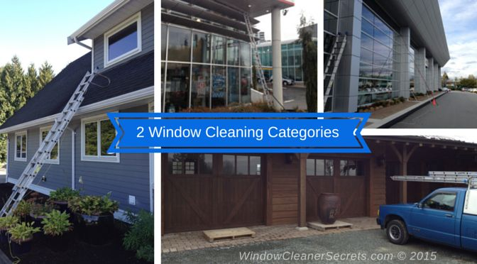 2 Window Cleaning Categories  WindowCleanerSecrets.com