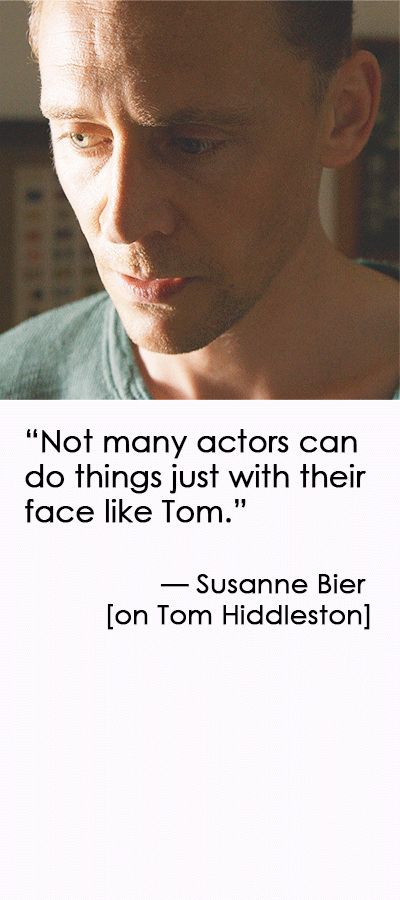 """""""Not many actors can do things just with their face like Tom."""" — Susanne Bier (https://uk.news.yahoo.com/night-manager-secrets-le-carre-revealed-tv-festival-172533487.html )"""