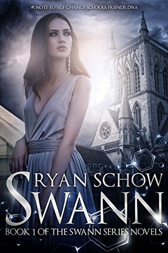 Swann: A Contemporary Young Adult SciFi/Fantasy (Swann Series Book 1) by [Schow, Ryan]