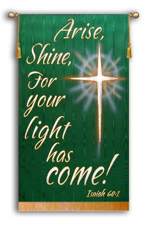 Arise, Shine, for your light has come! - Isaiah 60:1 - church sanctuary christmas decor
