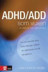 ADHD/ADD som vuxen : så lyfter du fram dina styrkor (kartonnage)