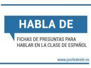 Habla de: Preguntas para hablar en clase de español