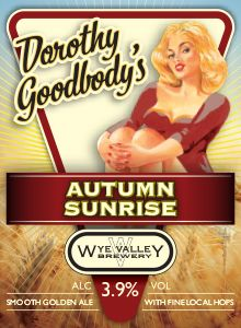 Dorothy Goodbody's Autumn Sunrise- September  A smooth, pale-gold session beer crafted using Northdown, Fuggles and Challenger hops to give the beer a gentle bitterness with a subtle grassy aroma. 3.9% ABV