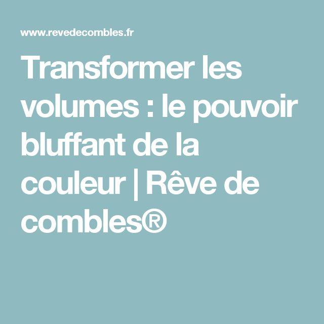 Transformer les volumes : le pouvoir bluffant de la couleur | Rêve de combles®