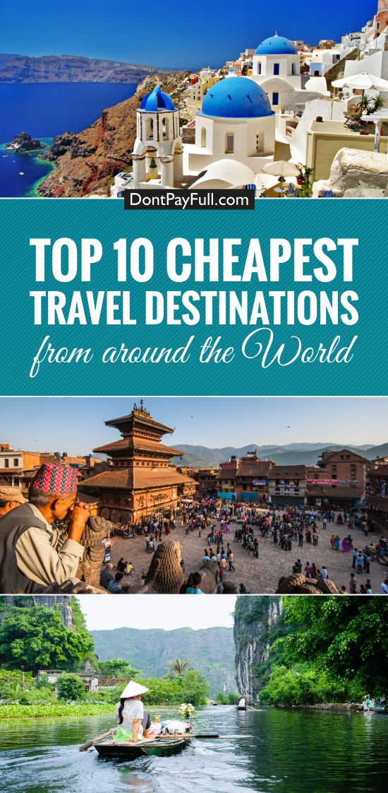 Top 10 Cheapest Travel Destinations From Around The World.