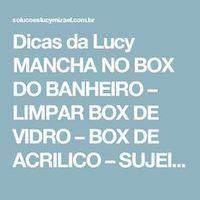 Dicas da Lucy MANCHA NO BOX DO BANHEIRO – LIMPAR BOX DE VIDRO – BOX DE ACRILICO – SUJEIRA NO BOX