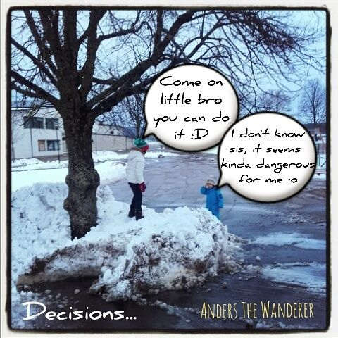 Anders The Wanderer: Decisions...