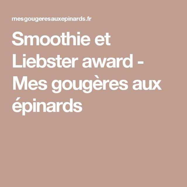 Smoothie et Liebster award - Mes gougères aux épinards