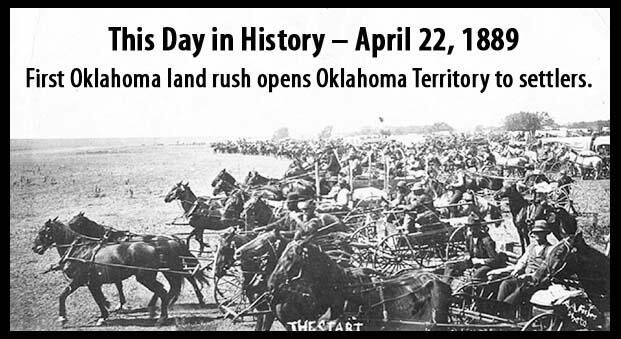 First Oklahoma Land Rush: - April 22, 1889