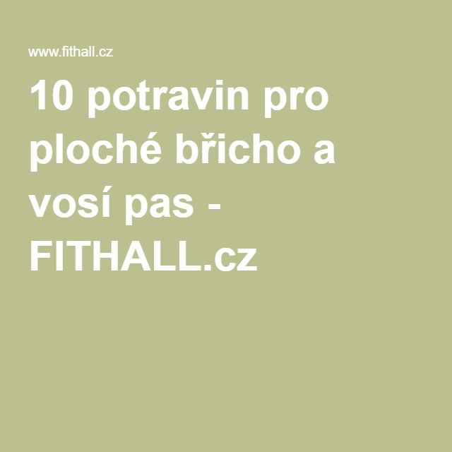 10 potravin pro ploché břicho a vosí pas - FITHALL.cz