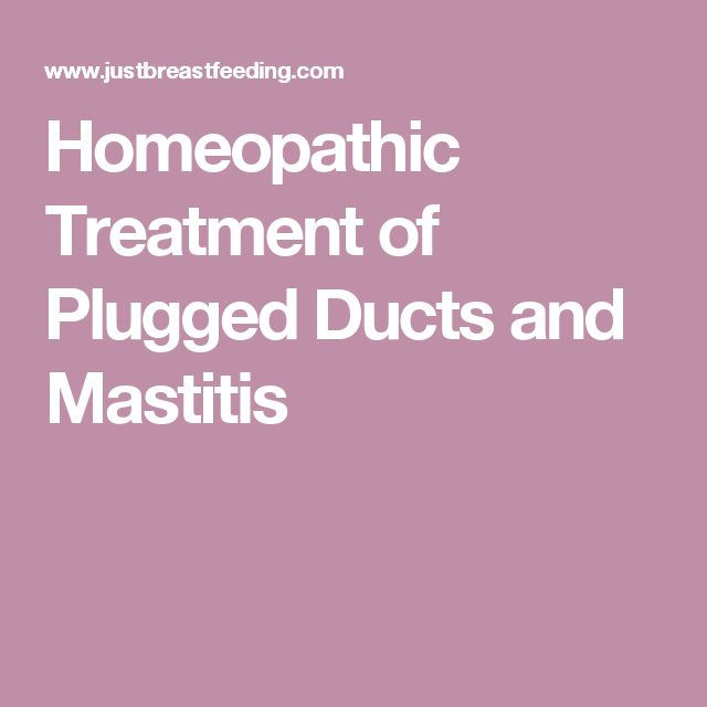 Homeopathic Treatment of Plugged Ducts and Mastitis