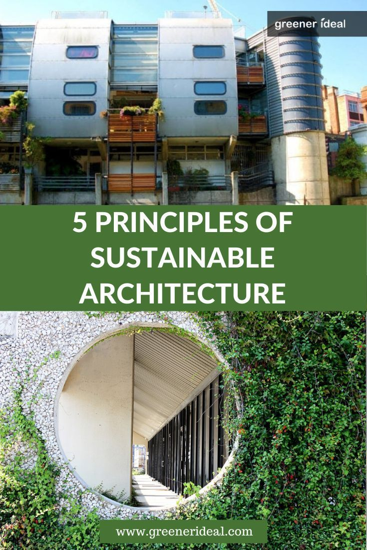 5 Principles Of Sustainable Architecture In 2020 Sustainable Architecture Design Sustainable Architecture Sustainable Architecture House